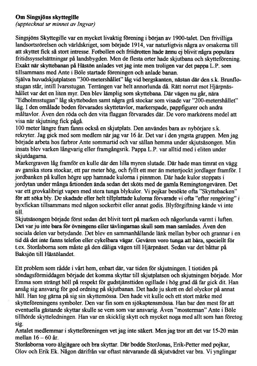 http://www.busvebacken.se/LarsPetter?action=AttachFile&do=get&target=Singsjön+skyttegille+1.jpg